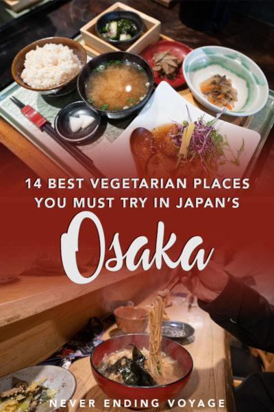 Voici tous les meilleurs endroits végétariens pour manger à Osaka, au Japon!